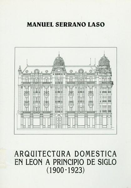 Arquitectura doméstica en León a principios de siglo, (1900-1923): la pervivencia del eclecticismo