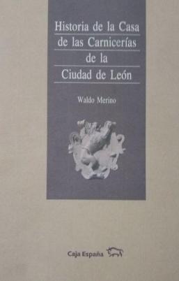 Historia de la Casa de las Carnicerías de la ciudad de León