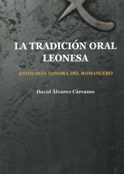 Tradición oral leonesa. Antología sonora del romancero