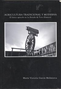Agricultura tradicional y moderna. El léxico agrícola en la Bóveda de Toro (Zamora)