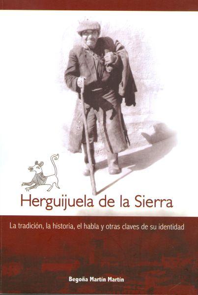 Herguijuela de la Sierra: la tradición, la historia, el habla y otras claves de su identidad
