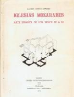 Iglesias mozárabes: Arte español de los siglos IX-XI