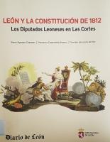 Biografías de los diputados leoneses en las Cortes de Cádiz y en las elegidas con la Constitución de 1812