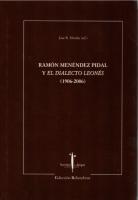 Ramón Menéndez Pidal y ''El dialecto leonés'' (1906-2006)