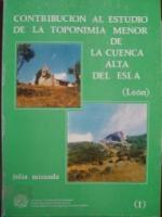 Contribución al estudio de la toponimia menor de la Cuenca alta del Esla (León)