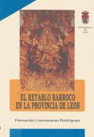 El retablo barroco en la provincia de León