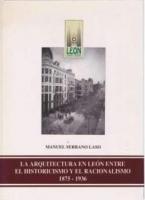 La arquitectura en León entre el historicismo y el racionalismo, 1875-1936